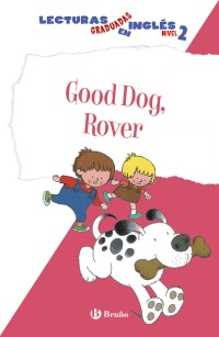 Good Dog, Rover. Lecturas graduadas inglés, nivel 2