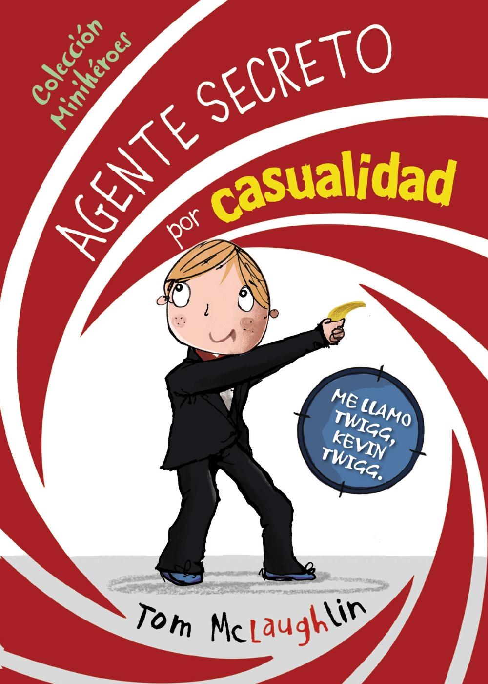 Minihéroes, 1. Agente secreto por casualidad (ebook)