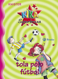 Kika Superbruxa, tola polo f�tbol