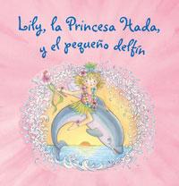 Lily, la Princesa Hada, y el peque�o delf�n