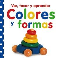 Ver, tocar y aprender. Colores y formas