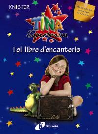 Tina Superbruixa i el llibre d'encanteris (EDICI� ESPECIAL)