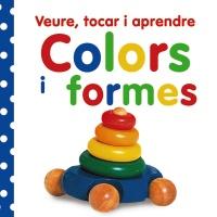Veure, tocar i aprendre. Colors i formes