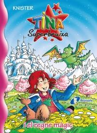 Tina Superbruixa i el regne m�gic