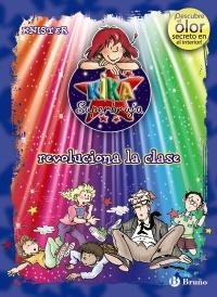 Kika Superbruja revoluciona la clase (ed. COLOR)