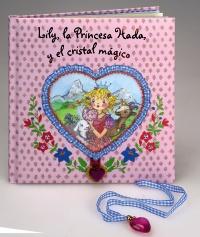 Lily, la Princesa Hada, y el cristal m�gico