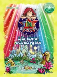 Tina Superbruixa i la ciutat submergida (ed. COLOR)