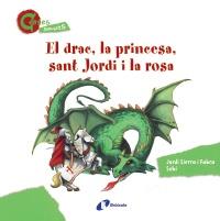 El drac, la princesa, sant Jordi i la rosa (CONTES MENUDETS)