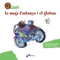 La maga Castanya i el globus (CONTES MENUDETS)