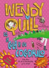 Wendy Quill es la cola de un cocodrilo