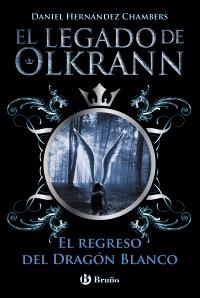 El legado de Olkrann, 2. El regreso del Drag�n Blanco