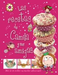 Camila, el hada de los cupcakes. Las recetas de Camila y sus amigas