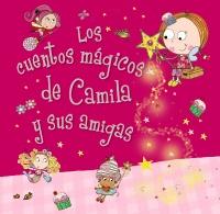 Camila, el hada de los cupcakes. Los cuentos m�gicos de Camila y sus amigas