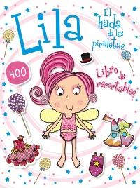 Lila, el hada de las piruletas. Libro de recortables