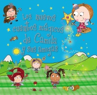 Camila, el hada de los cupcakes. Los nuevos cuentos m�gicos de Camila y sus amigas