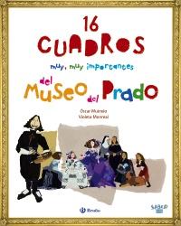 Saber m�s - 16 CUADROS muy, muy importantes del Museo del Prado