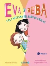Eva y Beba y el fantasma del ba�o de chicas