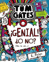 Tom Gates: �Genial! �O no? (No lo s�...)