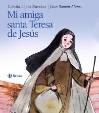 Mi amiga Santa Teresa de Jes�s