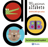 Mi primer alfabeto (edici�n biling�e ingl�s-castellano)