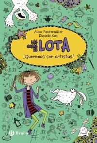 Las cosas de LOTA: �Queremos ser artistas!
