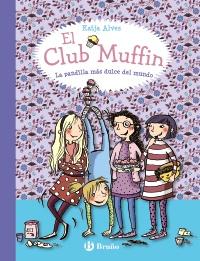 El Club Muffin: La pandilla m�s dulce del mundo