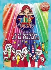 Kika Superbruja y el hechizo de la Navidad (ed. COLOR)