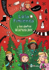 Lola Pimienta, 4. Lola Pimienta y los abetos desaparecidos