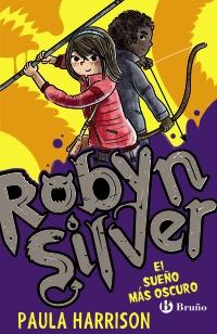 Robyn Silver: El sue�o m�s oscuro