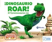 ¡Dinosaurio Roar! El Tyrannosaurus rex