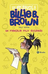 Los misterios de Billie B. Brown, 2. Un mensaje muy extra�o