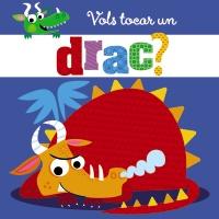 Vols tocar un drac?
