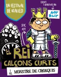 El rei Cal�ons Curts i el monstre de Crosquis