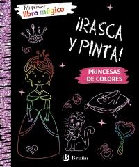 Mi primer libro mágico. Princesas de colores