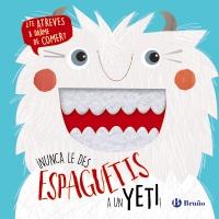 ¡Nunca le des espaguetis a un yeti!