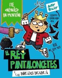 El rey Pantaloncetes y las brujas buabu�