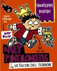 El rey Pantaloncetes y los mu�ecos del terror