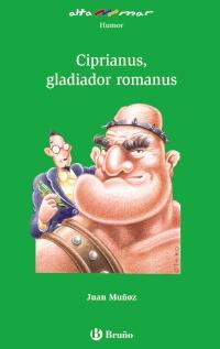 Ciprianus, gladiador romanus